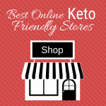 image- graphic of a store. Text reads Keto Best online keto friendly stores, Shop