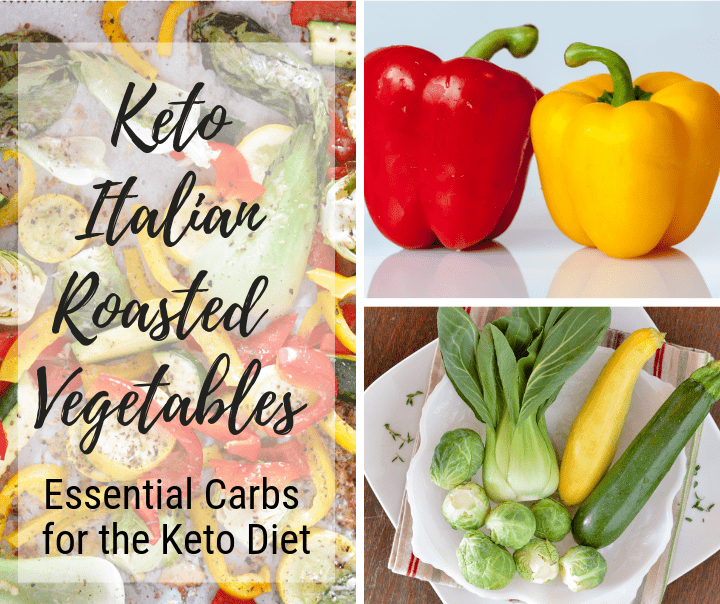 image of roasted vegetables on a baking pan. Text Reads Keto Italian Roasted Vegetables, Essential Carbs for the Keto Diet