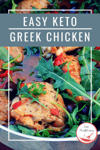 Image of Easy Keto Greek Chicken in a skillet. Text Reads Easy Keto Greek Chicken. Text reads Easy Keto Greek Chicken