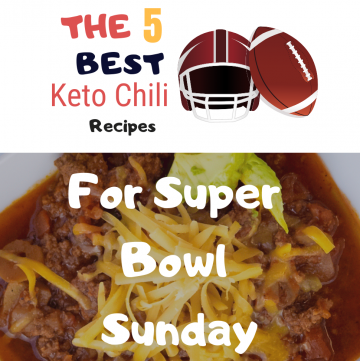 Image of a bowl of chili, a football helmet and a football. Text reads, the 5 best keto chili recipes for super bowl Sunday