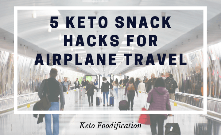 Image of people walking through airport. text reads 5 keto snack hacks for airplane travel