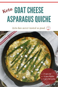 Image of keto goat cheese and asparagus quiche in a cast iron skillet. Test reads Keto goat cheese and asparagus quiche, keto never tasted so good.